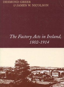 The Factory Acts in Ireland, 1802–1914
