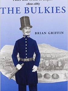 Brian Griffin, The Bulkies: Police and Crime in Belfast, 1800-1865