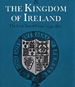 Colum Kenny, King's Inns and the Kingdom of Ireland: Irish Inn of Court, 1541-1800 (1992 Irish Academic Press)